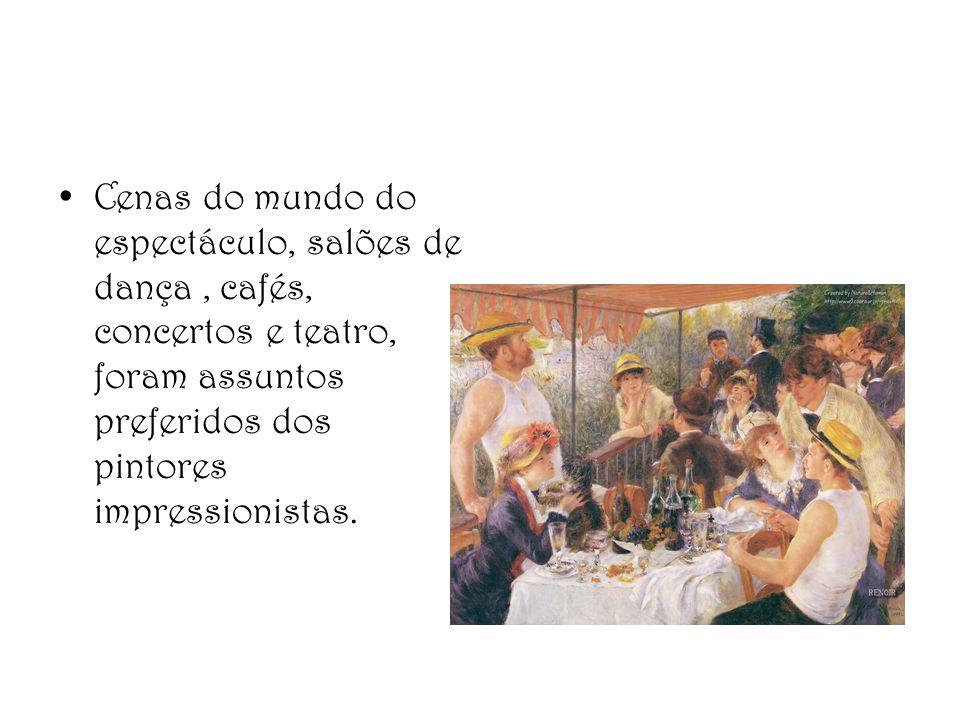 Cenas do mundo do espectáculo, salões de dança , cafés, concertos e teatro, foram assuntos preferidos dos pintores impressionistas.