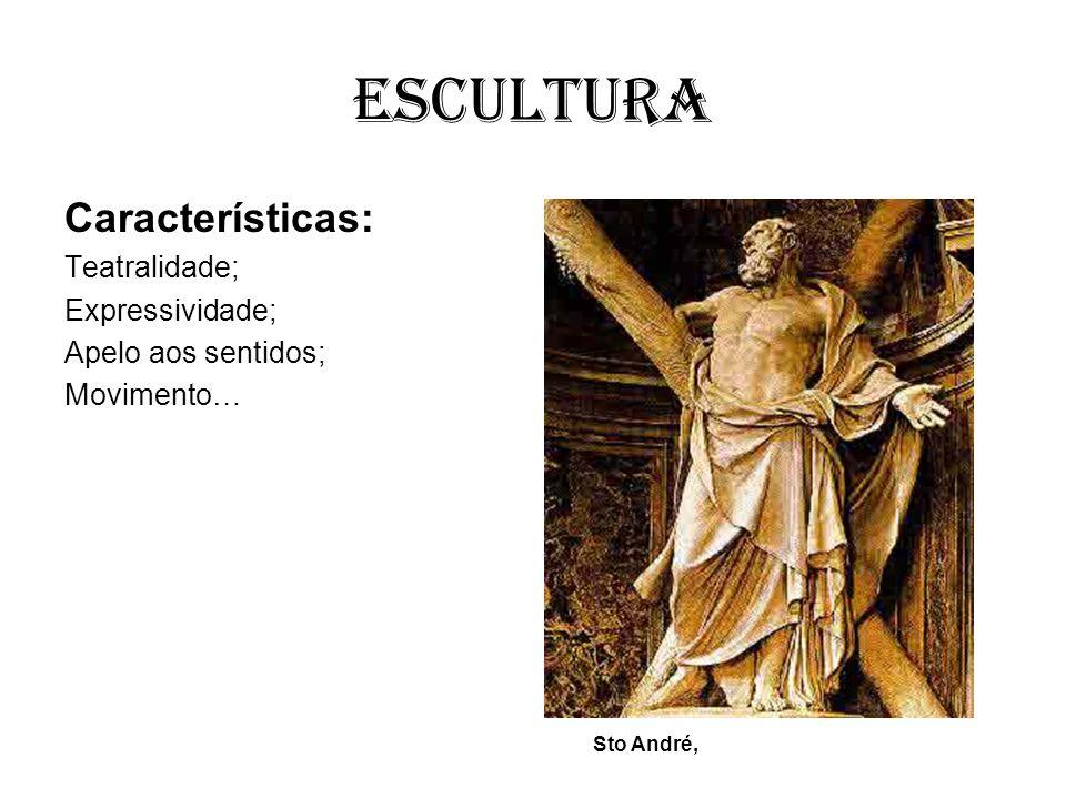 Escultura Características: Teatralidade; Expressividade;
