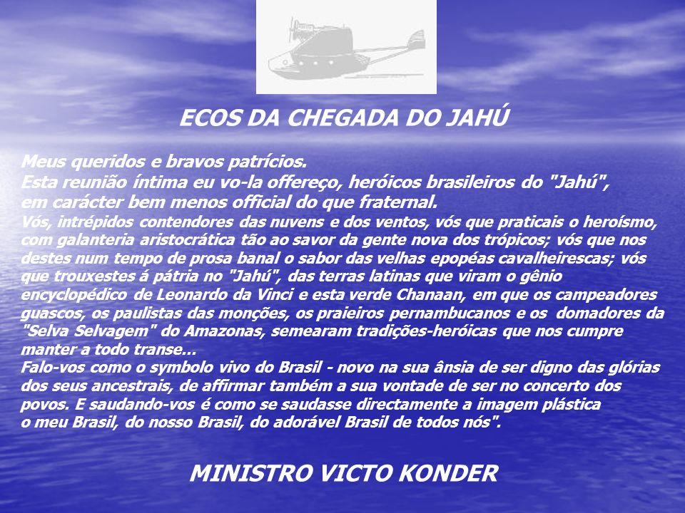 ECOS DA CHEGADA DO JAHÚ MINISTRO VICTO KONDER