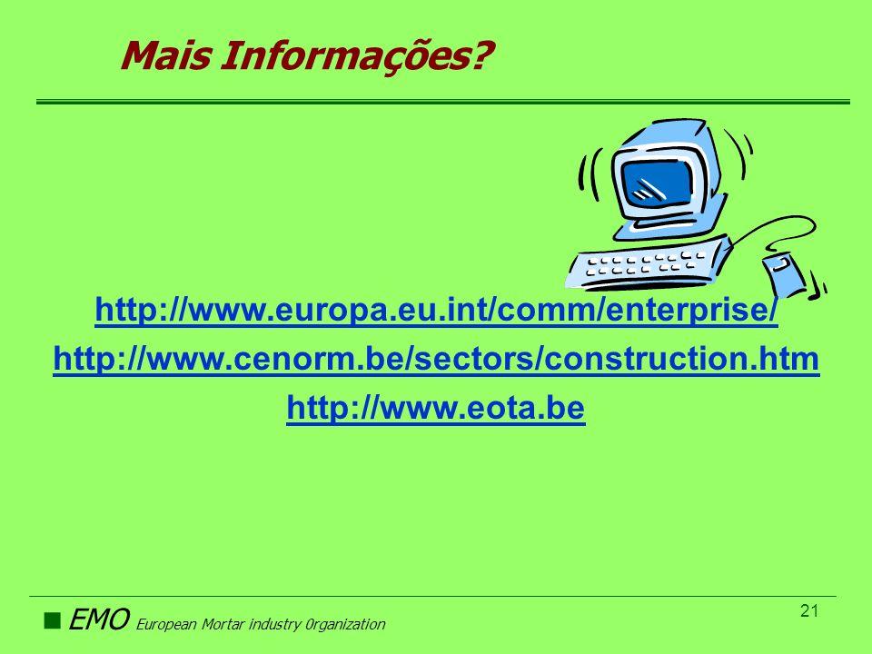 Mais Informações http://www.europa.eu.int/comm/enterprise/