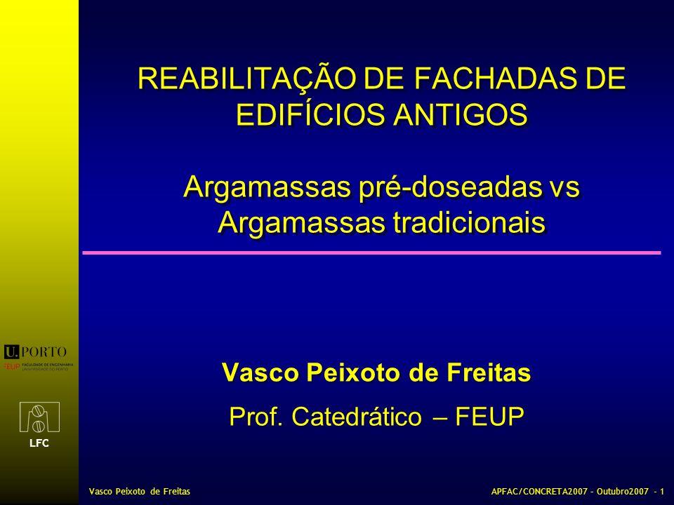 Vasco Peixoto de Freitas Prof. Catedrático – FEUP