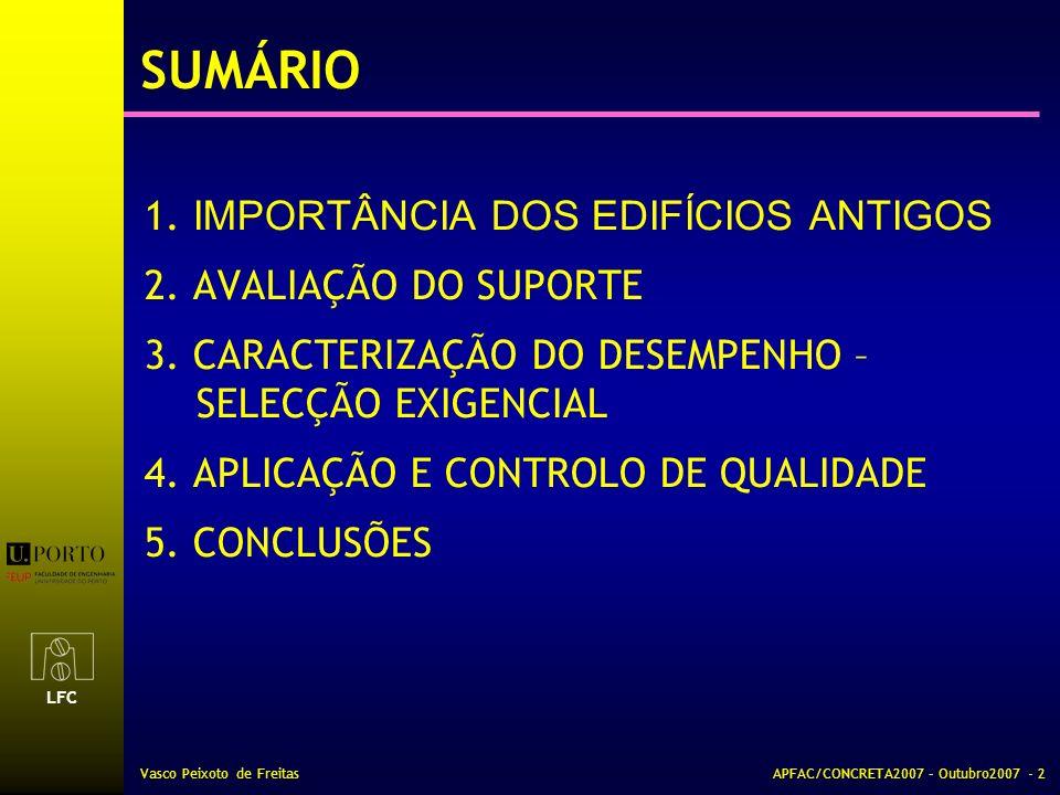 SUMÁRIO 1. IMPORTÂNCIA DOS EDIFÍCIOS ANTIGOS 2. AVALIAÇÃO DO SUPORTE