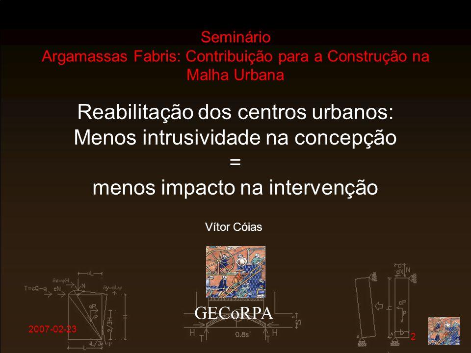 Reabilitação dos centros urbanos: Menos intrusividade na concepção =