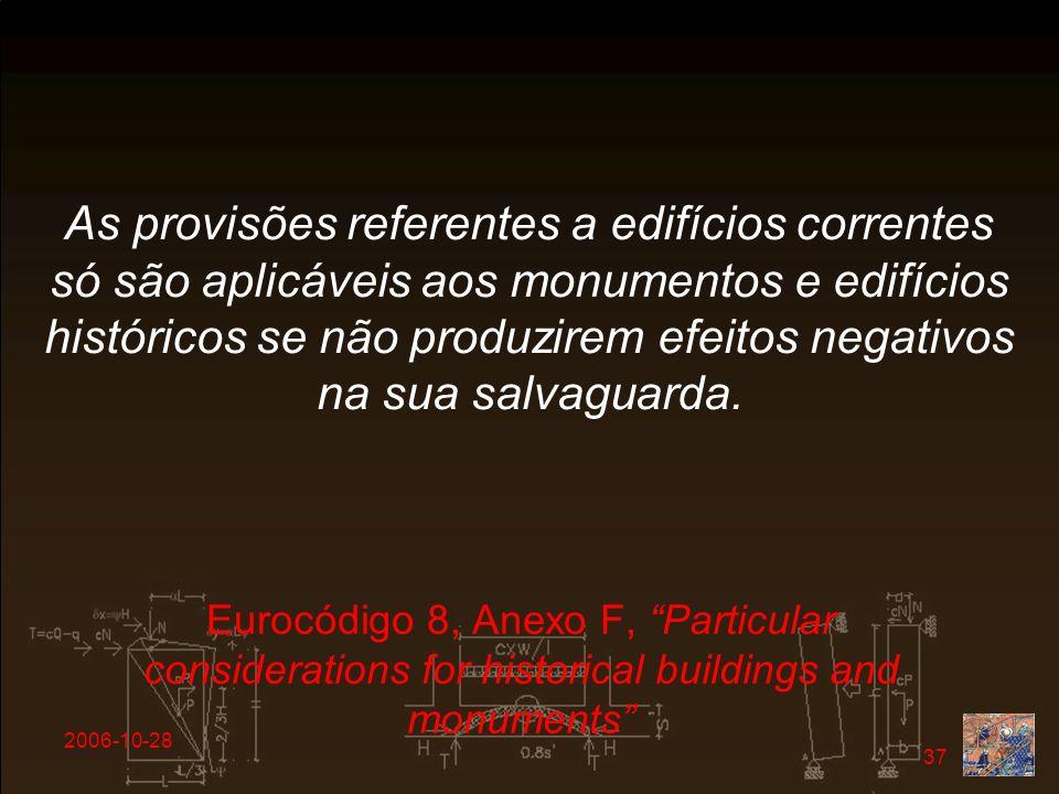 As provisões referentes a edifícios correntes só são aplicáveis aos monumentos e edifícios históricos se não produzirem efeitos negativos na sua salvaguarda.