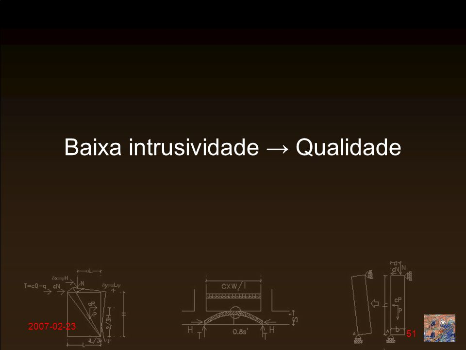 Baixa intrusividade → Qualidade