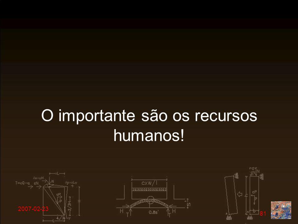 O importante são os recursos humanos!