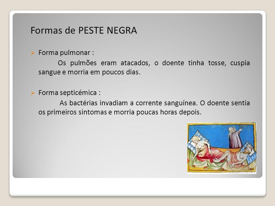 Formas de PESTE NEGRA Forma pulmonar :