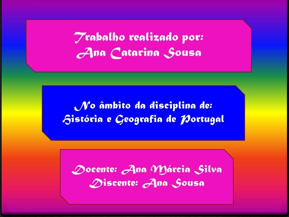 Trabalho realizado por: Ana Catarina Sousa
