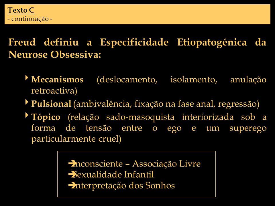 Freud definiu a Especificidade Etiopatogénica da Neurose Obsessiva: