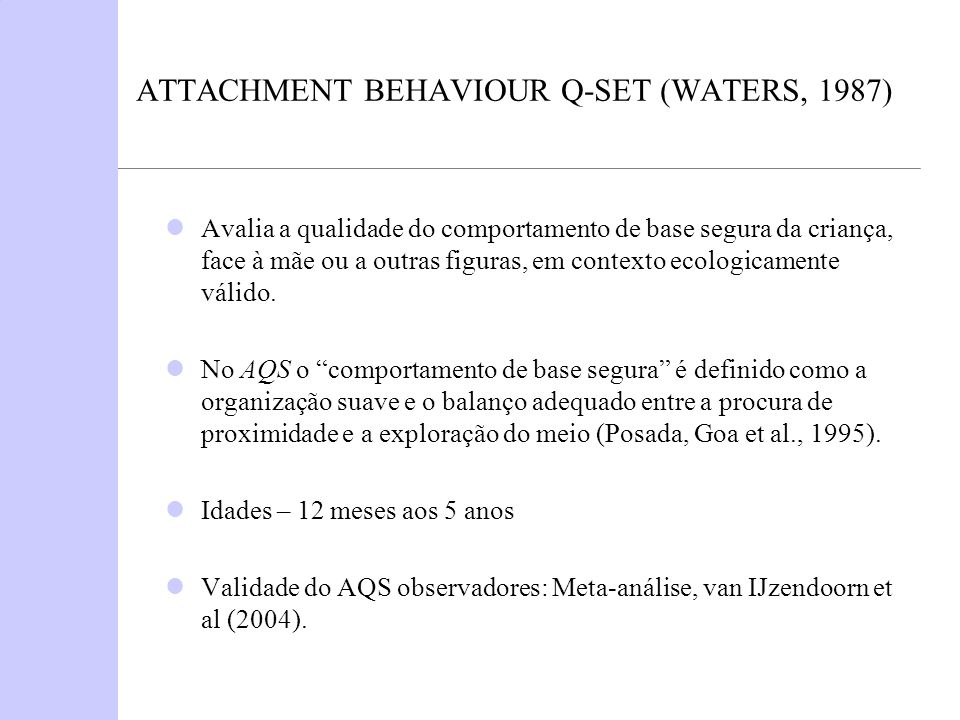 ATTACHMENT BEHAVIOUR Q-SET (WATERS, 1987)