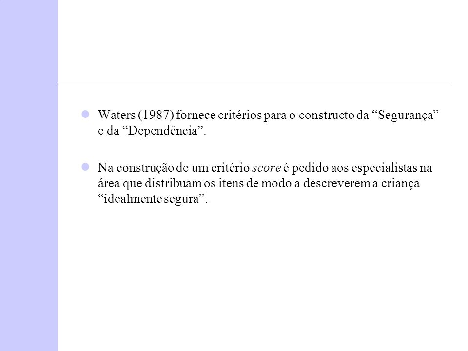 Waters (1987) fornece critérios para o constructo da Segurança e da Dependência .