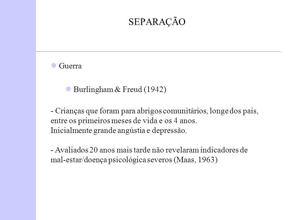 SEPARAÇÃO Guerra Burlingham & Freud (1942)