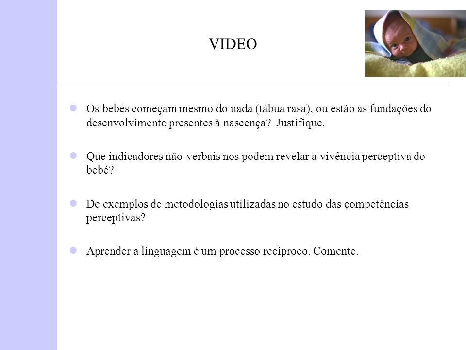 VIDEO Os bebés começam mesmo do nada (tábua rasa), ou estão as fundações do desenvolvimento presentes à nascença Justifique.