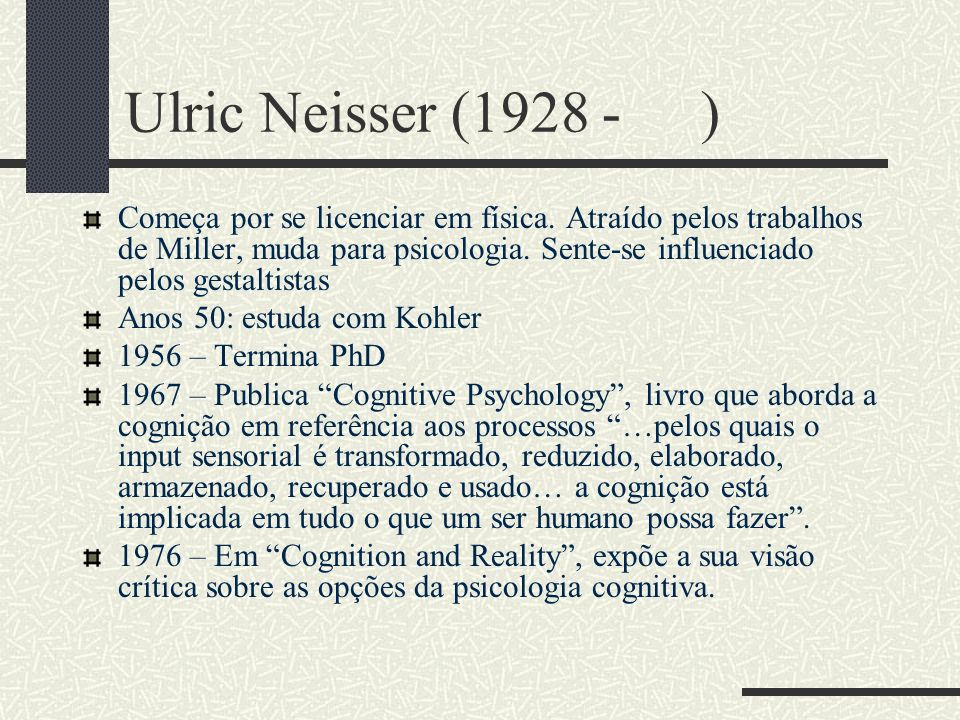 Ulric Neisser (1928 - )