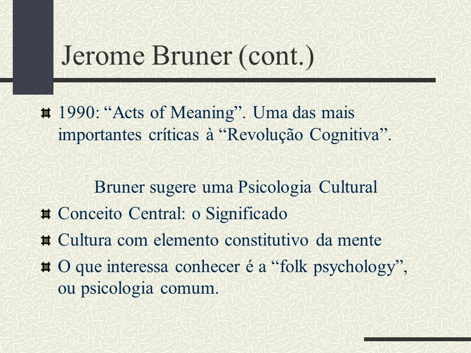 Bruner sugere uma Psicologia Cultural