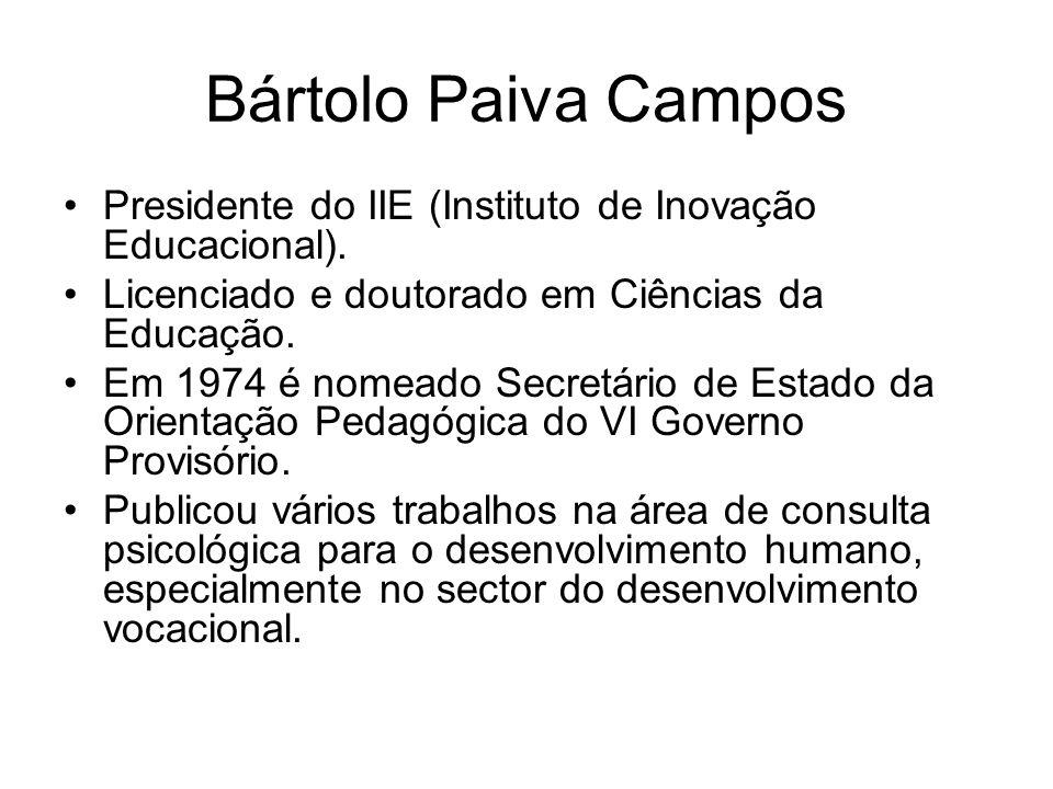 Bártolo Paiva Campos Presidente do IIE (Instituto de Inovação Educacional). Licenciado e doutorado em Ciências da Educação.