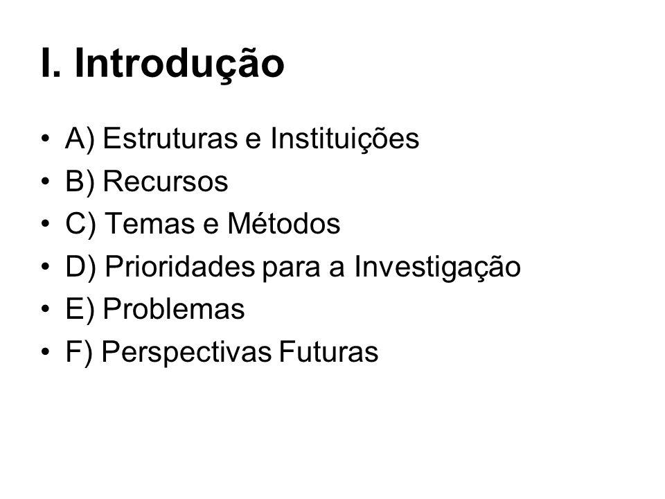 I. Introdução A) Estruturas e Instituições B) Recursos