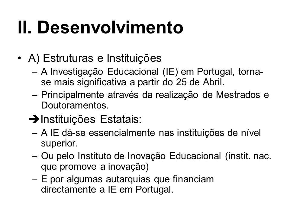 II. Desenvolvimento A) Estruturas e Instituições