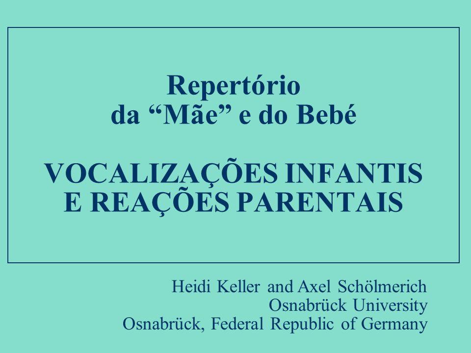 Repertório da Mãe e do Bebé VOCALIZAÇÕES INFANTIS E REAÇÕES PARENTAIS