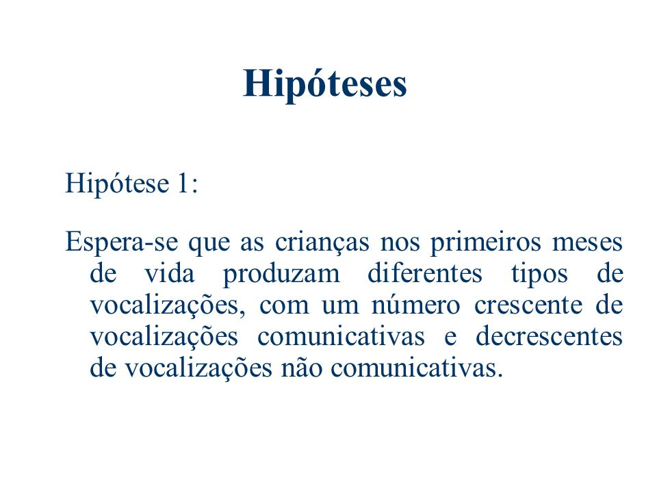 Hipóteses Hipótese 1: