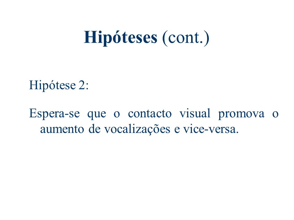 Hipóteses (cont.) Hipótese 2: