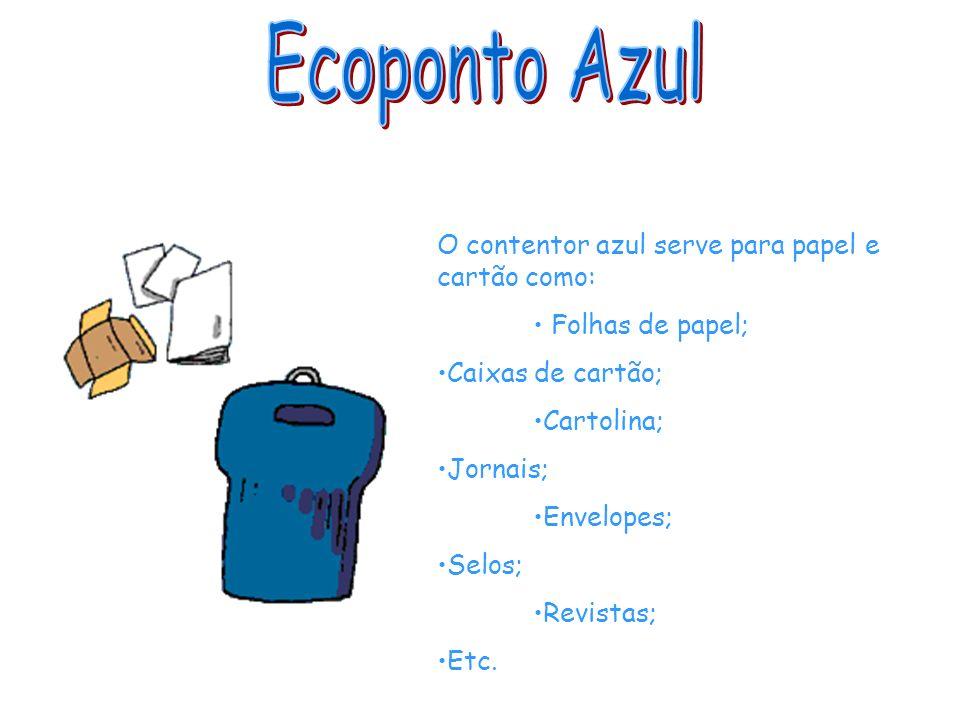 Ecoponto Azul O contentor azul serve para papel e cartão como: