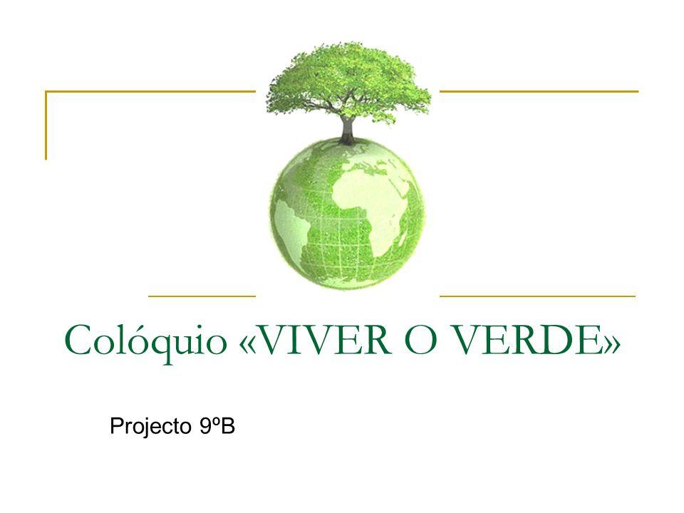 Colóquio «VIVER O VERDE»
