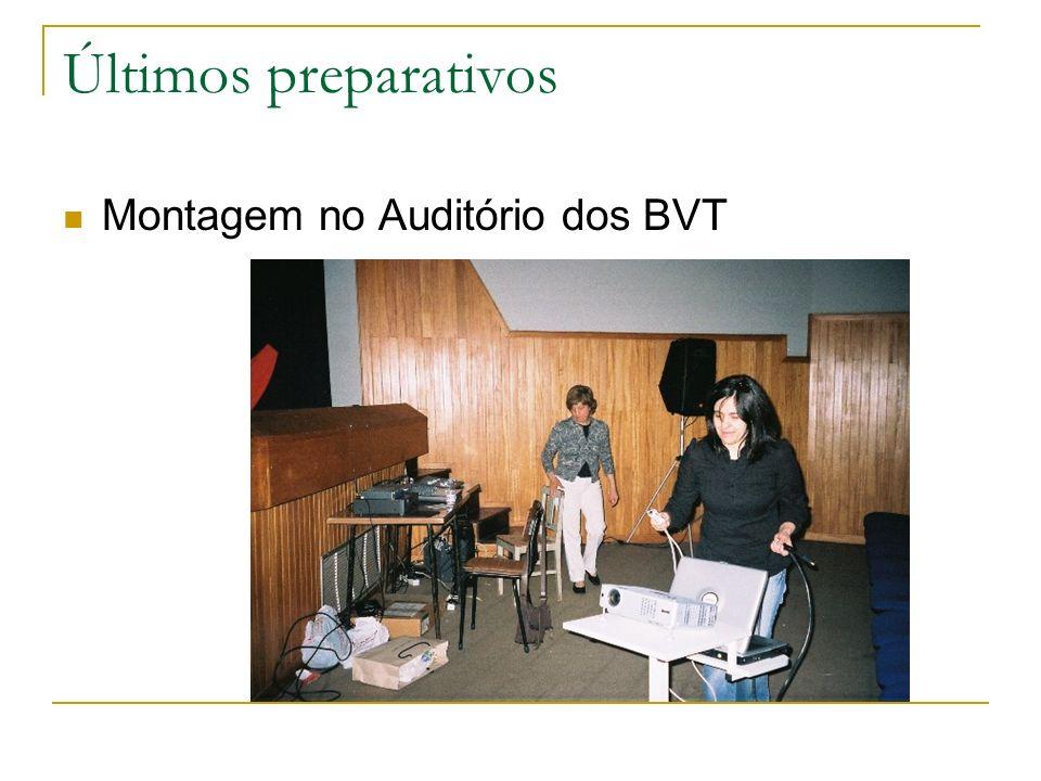 Últimos preparativos Montagem no Auditório dos BVT