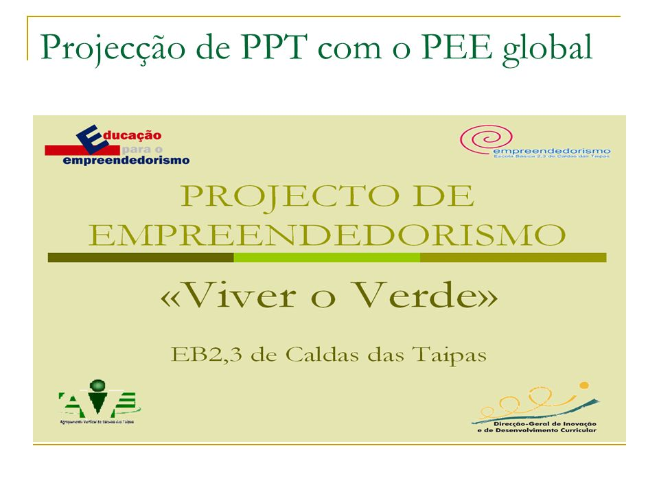 Projecção de PPT com o PEE global