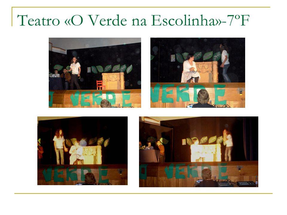 Teatro «O Verde na Escolinha»-7ºF