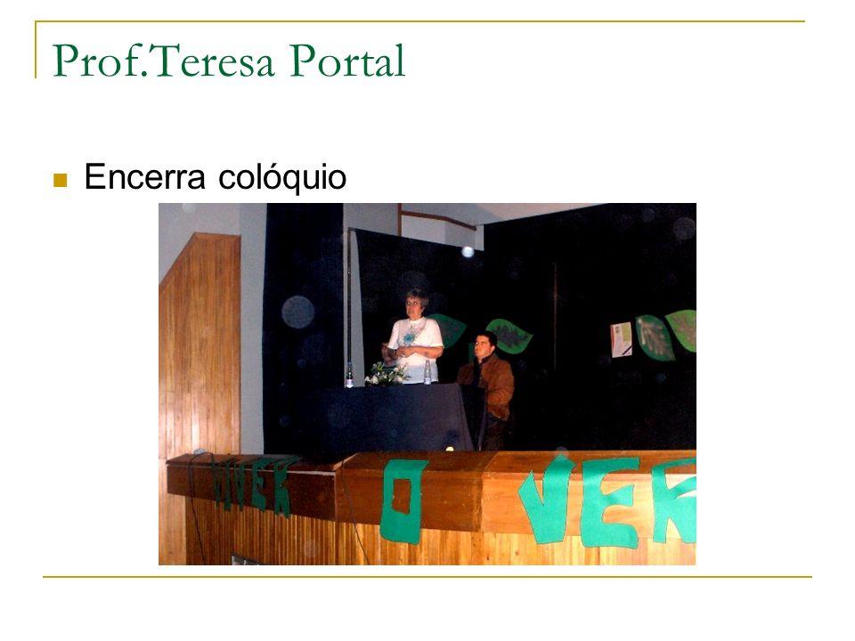 Prof.Teresa Portal Encerra colóquio
