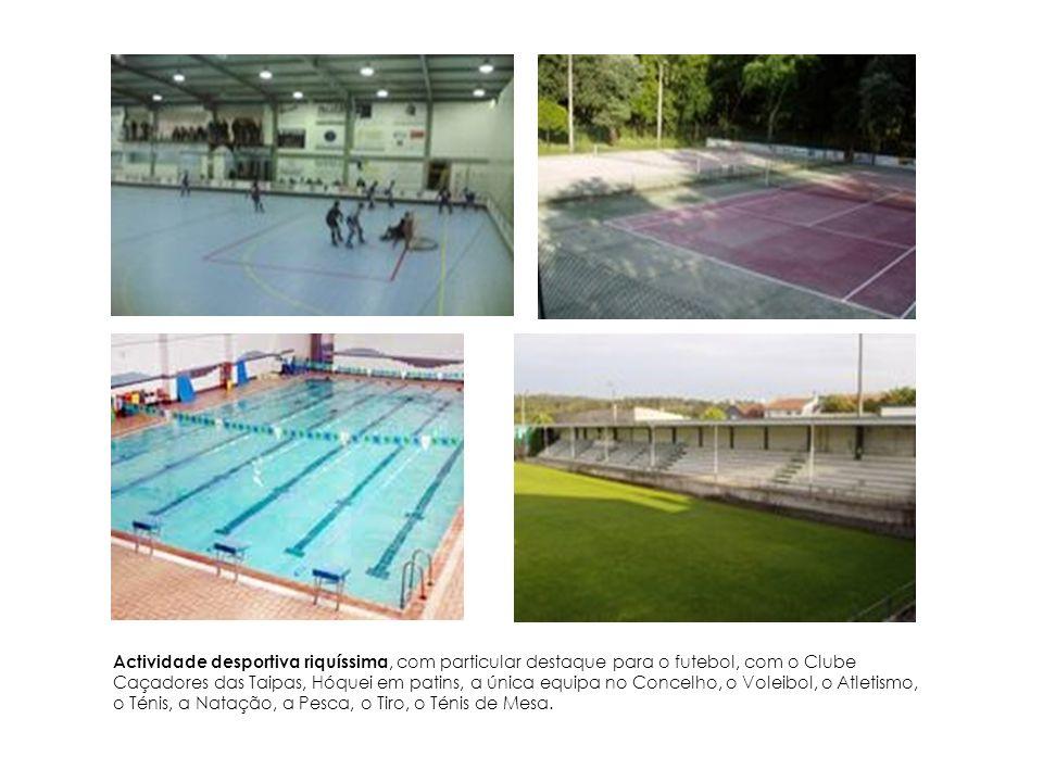 Actividade desportiva riquíssima, com particular destaque para o futebol, com o Clube Caçadores das Taipas, Hóquei em patins, a única equipa no Concelho, o Voleibol, o Atletismo, o Ténis, a Natação, a Pesca, o Tiro, o Ténis de Mesa.