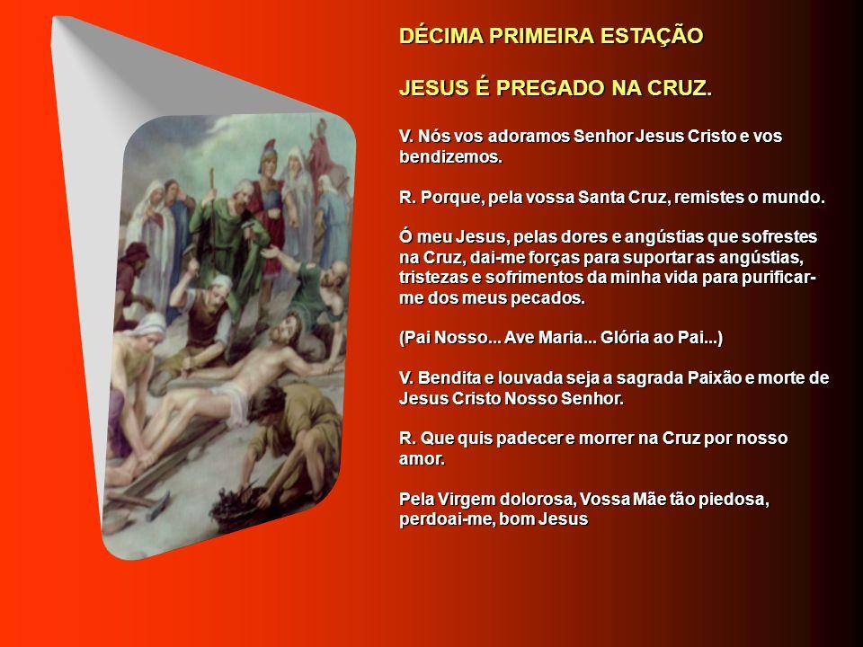 DÉCIMA PRIMEIRA ESTAÇÃO JESUS É PREGADO NA CRUZ.