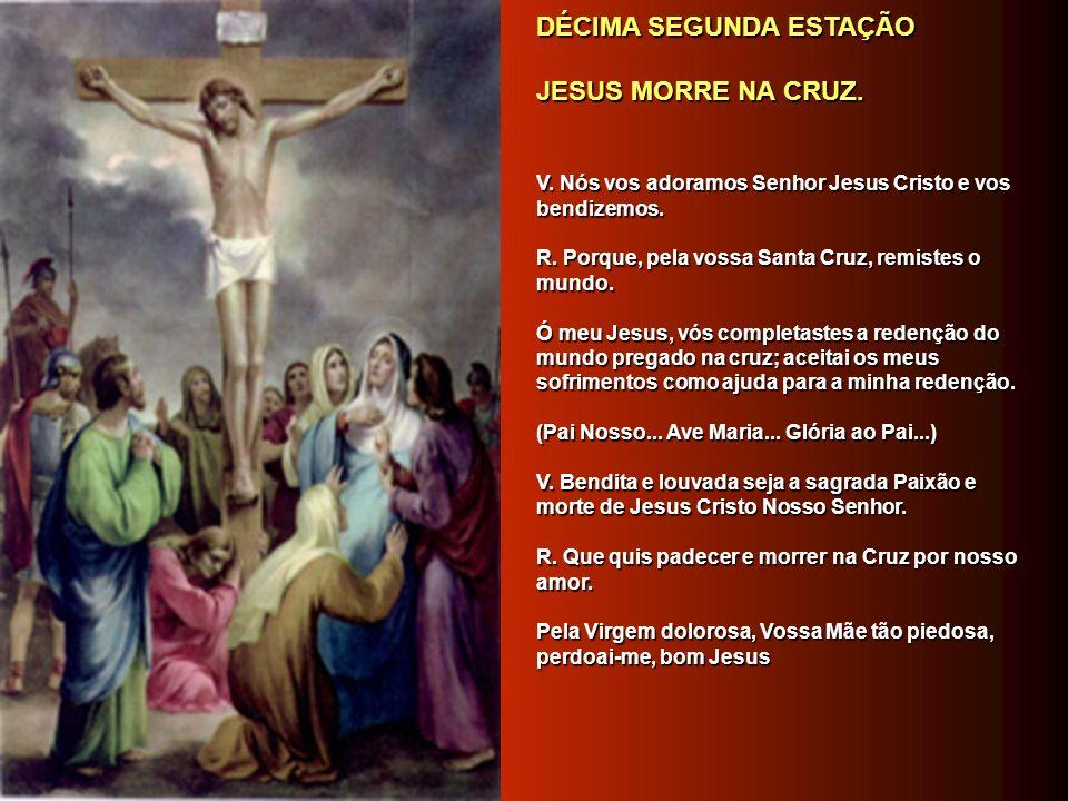 DÉCIMA SEGUNDA ESTAÇÃO JESUS MORRE NA CRUZ.