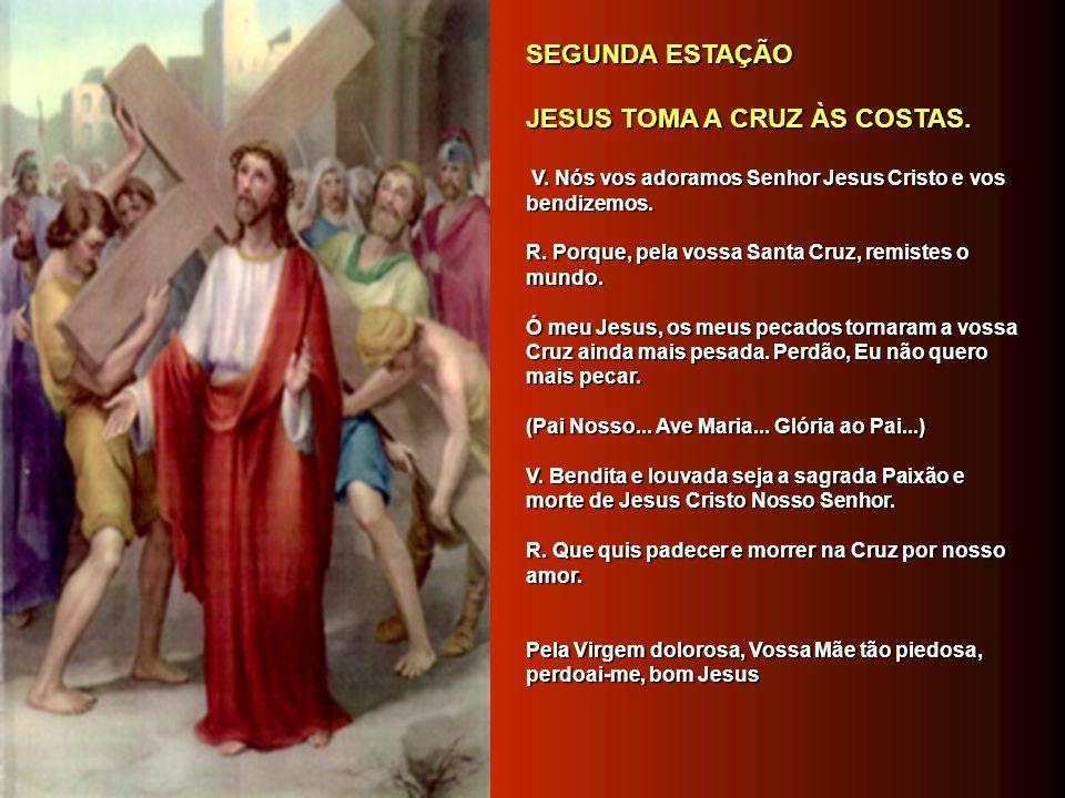 JESUS TOMA A CRUZ ÀS COSTAS.