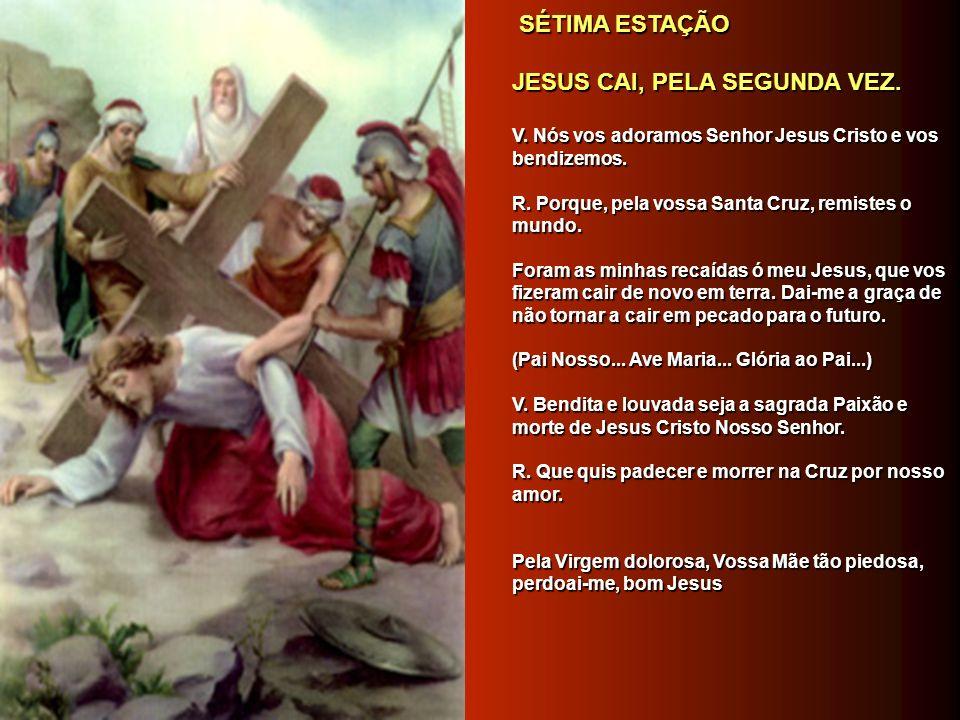 JESUS CAI, PELA SEGUNDA VEZ.