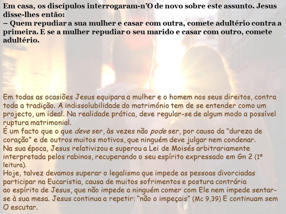Em casa, os discípulos interrogaram-n'O de novo sobre este assunto