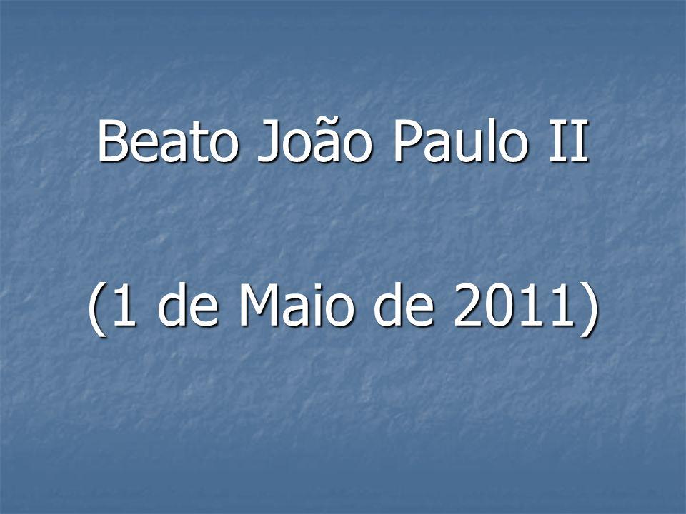 Beato João Paulo II (1 de Maio de 2011)