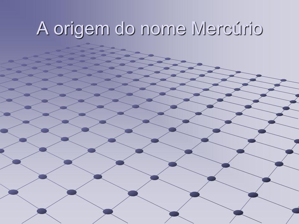 A origem do nome Mercúrio