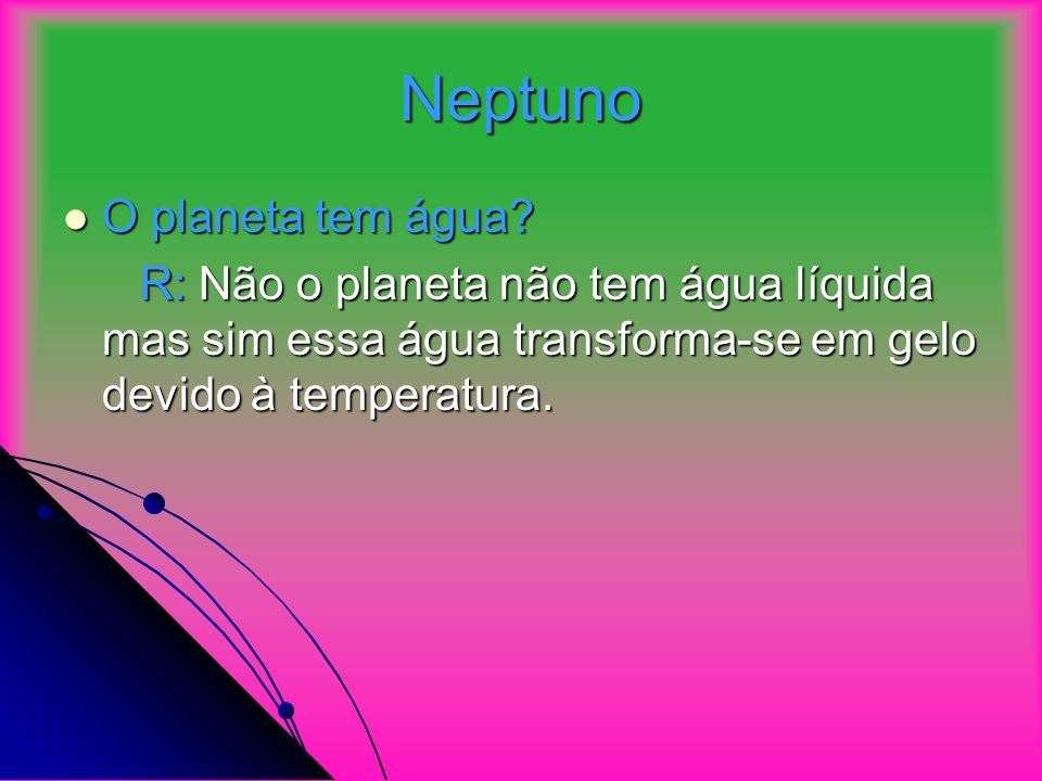Neptuno O planeta tem água