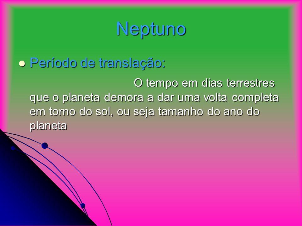 Neptuno Período de translação: