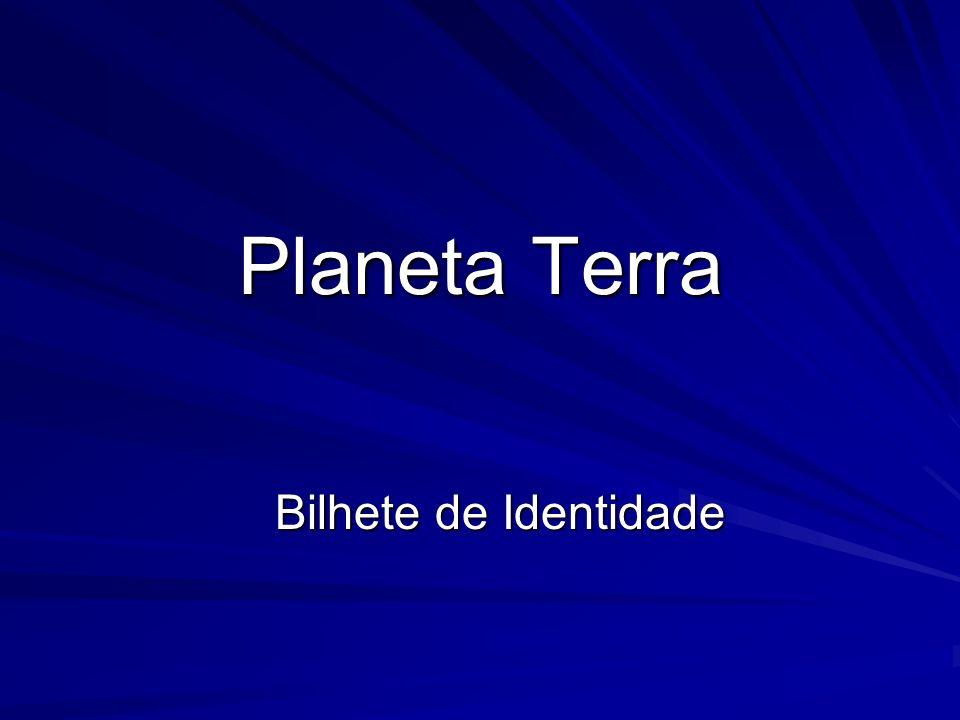 Planeta Terra Bilhete de Identidade