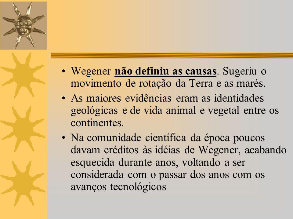 Wegener não definiu as causas