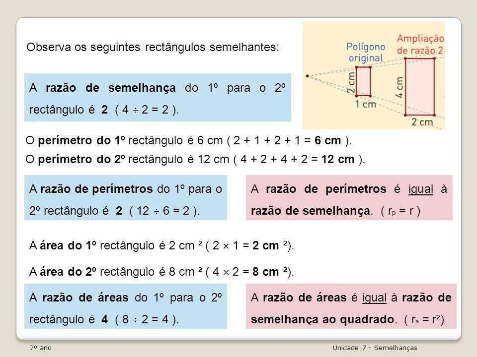 Observa os seguintes rectângulos semelhantes: