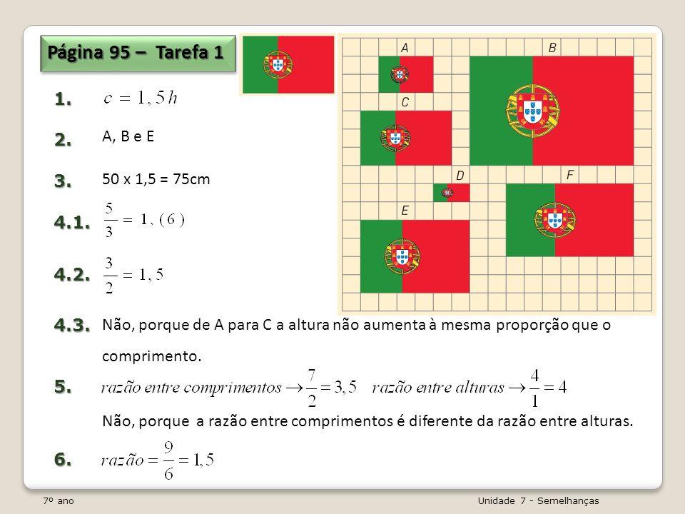 Página 95 – Tarefa 1 1. 2. A, B e E 3. 4.1. 50 x 1,5 = 75cm 4.2. 4.3.