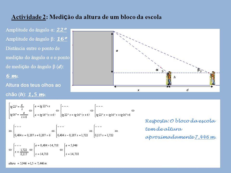 Actividade 2: Medição da altura de um bloco da escola