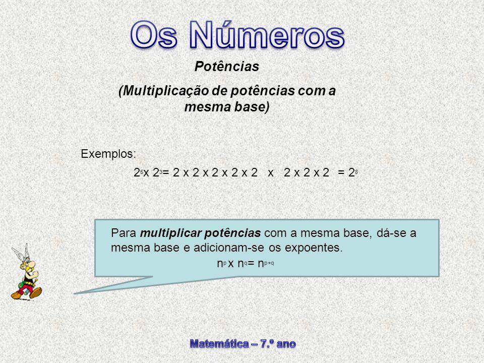 (Multiplicação de potências com a mesma base)