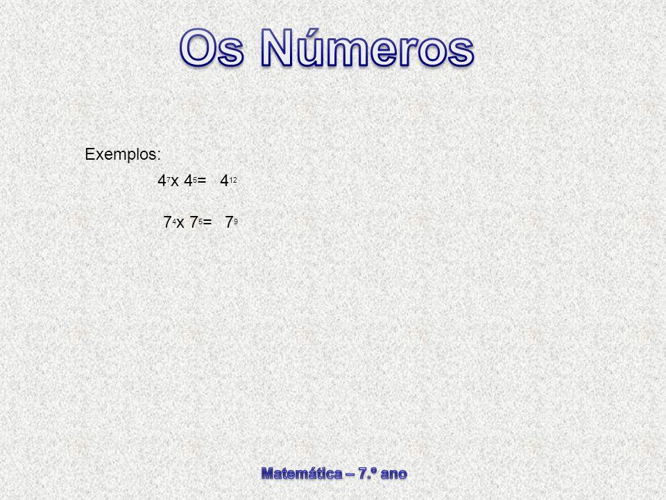 Exemplos: 47x 45= 412 74x 75= 79