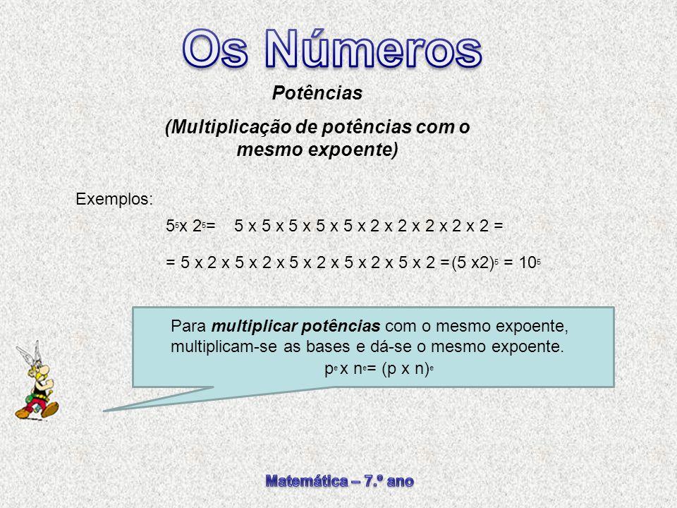 (Multiplicação de potências com o mesmo expoente)