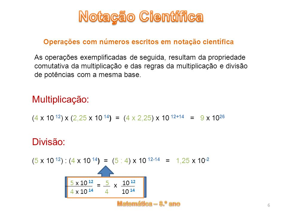 Multiplicação: Divisão: